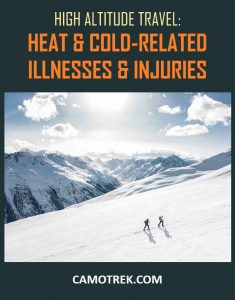 High Altitude Travel: Heat and Cold-Related Illnesses and Injuries PIN