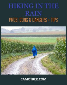 Hiking in the Rain - Pros, Cons, and Dangers PIN